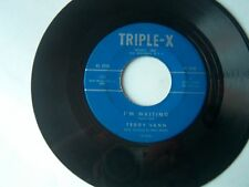 TEDDY VANN-TRIPLE-X 101 R&B 45 I'M WAITING  VG+ PLAYS GREAT