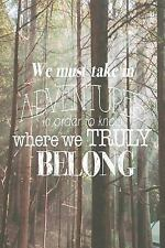 We Must Take in Adventures in Order to Know Where We Truly Belong : 150 Page...