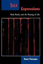 Philosophy of Mind: Self Expressions : Mind, Morals, and the Meaning of Life