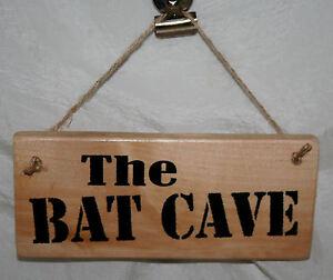 BAT CAVE SHED Door Sign Plaque Garage Workshop Den Wood Rustic Home Office Decor