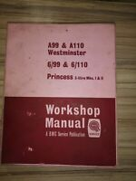 GENUINE BMC WORKSHOP MANUAL.... AUSTIN WESTMINSTER... PRINCESS.. 6/99 & 6/110
