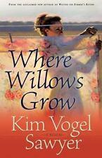 Where Willows Grow by Kim Vogel Sawyer (2007, Paperback)