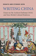Writing China: Essays on the Amherst Embassy (1816) and Sino-British Cultural Re