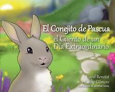 El Conejito de Pascua: El Cuento de un Dia Extraordinario = The Easter Bunny (Ha