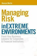 Managing Risk in Extreme Environments: Front-Line Business Lessons for-ExLibrary