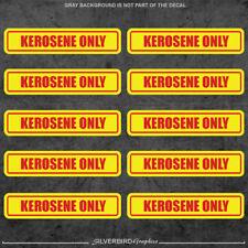 10x Kerosene only  fuel  decal  sticker  industrial  label  vehicle  3M