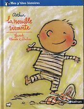 Arthur La nouille vivante * NATHAN * Mes P'tites histoires 3 / 6 ans GUDULE