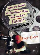 How to Shoot a Feature Film for Under $10,000 (And