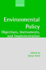 ENVIRONMENTAL POLICY: OBJECTIVES, INSTRUMENTS, AND IMPLEMENTATION., Helm, Dieter