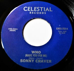 SONNY CRAVER Who Made You For Me VINYL 45 Northern Soul Modern Crossover Record