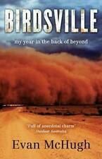 Birdsville: My Year in the Back of Beyond by Evan McHugh (Paperback, 2017)