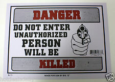 "DANGER SIGN 9""X12"" DO NOT ENTER UNAUTHORIZED PERSON WILL BE KILLED GUN OWNER"