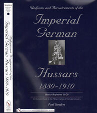 Uniforms & Accoutrements of the Imperial German Hussars 1880-1910  Vol 2