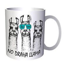 No Draha Llama Funny Be cool 11oz Mug v915