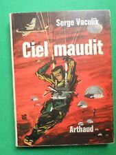 CIEL MAUDIT SERGE VACULIK ROMAN WWII PARA 1965 ARTHAUD