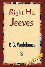 The Jeeves and Wooster Ser.: Right Ho, Jeeves by P. G. Wodehouse (2007,...
