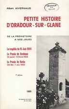PETITE HISTOIRE D'ORADOUR-SUR-GLANE DE LA PRÉHISTOIRE À NOS JOURS - A. HIVERNAUD