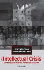 The Intellectual Crisis in American Public Administration by Vincent Ostrom...