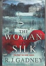 The Woman in Silk : R.J. Gadney