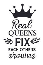 Stencil for Sign Pillow Real Queens Fix each others Crowns Saying DIY Canvas