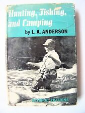 1945 Edition HUNTING, FISHING, AND CAMPING By L. A. ANDERSON w/DJ