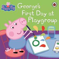 Peppa Pig: George's First Day at Playgroup by Ladybird | Paperback Book | 978140