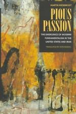 Pious Passion The Emergence of Modern Fundamentalism in Iran & the United States