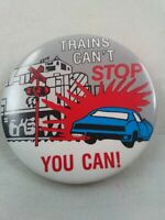 Vtg TRAINS CAN'T STOP YOU CAN! Safe Driving Railroad pin button pinback *ee1