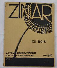 ZINIAR 11 PEINTRES & 1 SCULPTEUR. Lyon Galerie Saint-Pierre 12 BOIS GRAVÉS