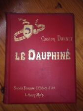 Le Dauphiné, Gaston DONNET. Éditions L.-H. May, vers 1900