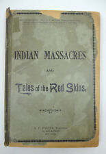 INDIAN MASSACRES and Tales of the Red Skins, Bookstaver, Porter Publ 1895, RARE!