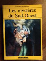 Les mystères du Sud-Ouest. Jean-François Ratonnat. Edition de 1997.