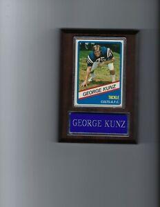 GEORGE KUNZ PLAQUE BALTIMORE COLTS FOOTBALL NFL   C