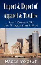 Import & Export of Apparel & Textiles: Part I: Export to the US Part II: Import