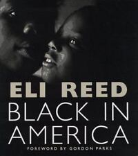 Eli Reed BLACK IN AMERICA 1st Ed African American Photographs Photojournalism NY