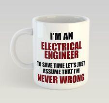 Never Wrong Electrical Engineer Mug Funny Birthday Novelty Gift