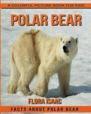 Facts About Polar Bear : A Colorful Picture Book for Kids, Paperback by Isaac.