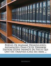 Poêsies De Madame Deshoulieres: Augmentées Dans Cette Derniere Edition D'une Inf