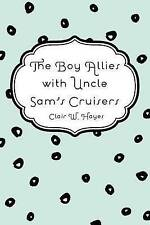 NEW The Boy Allies with Uncle Sam's Cruisers by Clair W. Hayes