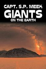 Giants on the Earth by Meek (2007, Hardcover)
