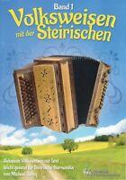 Steirische Harmonika Noten : Volksweisen mit der Steirischen 1 - Griffschrift