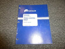 Fiat Allis 75 F100 Dozers Cable Control Units Shop Service Repair Manual