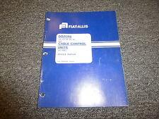 Fiat Allis 75 F100 Dozers Cable Control Units Shop Service Repair Manual