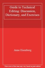 Guide to Technical Editing: Discussion, Dictionary, and Exercises By Anne Eisen