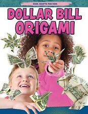 Dollar Bill Origami (Cool Crafts for Kids) by Yates, Jane