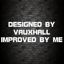 DESIGNED BY VAUXHALL STICKER Funny Car Van JDM Window Bumper Novelty Vinyl Decal