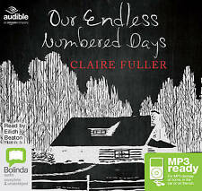 Our Endless Numbered Days by Claire Fuller (CD-Extra, 2016)