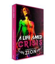 A LIFE AMID CRISIS Music Biography/Memoir BOOK by Lord Zion Rock Glam Metal Punk