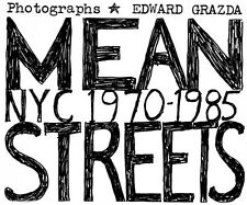 Mean Streets: NYC 1970-1985 by Grazda, Edward -Hcover
