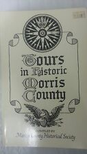 Tours in Historic Morris County by Morris County Historical Soc. Staff 1977